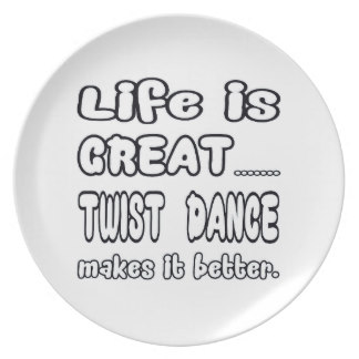 life_is_great_twist_dance_makes_it_better_plate-r4137f1b7c9ea43d7af9e9f0fb574050a_ambb0_8byvr_324